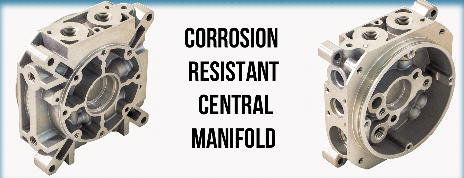 Corrosion Resistant Central Manifold